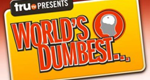 World's Dumbest – Bild: truTV