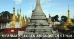 Myanmar - Leben am großen Strom – Bild: SWR/©AMP 2013/Rolf Lambert