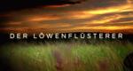 Der Löwenflüsterer – Bild: arte/Screenshot