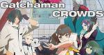 Gatchaman Crowds – Bild: Tatsunoko Production