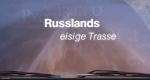 Russlands eisige Trasse – Bild: Phoenix