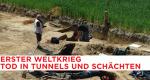 Erster Weltkrieg: Tod in Tunnels und Schächten – Bild: arte