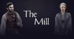 The Mill – Bild: Channel 4