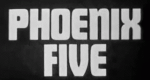 Phoenix Five – Bild: ABC