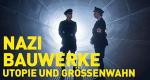 Nazi-Bauwerke: Utopie und Größenwahn – Bild: National Geographic Channel