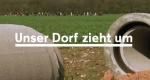 Unser Dorf zieht um – Bild: WDR
