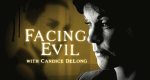 Facing Evil with Candice DeLong – Bild: Discovery Communications, LLC./Screenshot