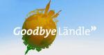Goodbye Ländle – Bild: SWR