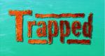 Trapped – Bild: Seven