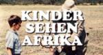Kinder sehen Afrika