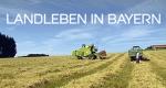 Landleben in Bayern – Bild: BR