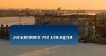 Die Blockade von Leningrad – Bild: ZDFinfo