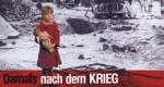 Damals nach dem Krieg – Bild: ARD
