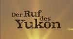 Härtetest in Kanada – Bild: Der Ruf des Yukon
