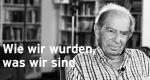 Wie wir wurden, was wir sind – Bild: ORF/ORF III/Esther Pruckner