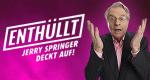 Enthüllt! Jerry Springer deckt auf – Bild: Discovery Communications, LLC.