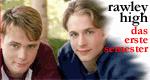 Rawley High – Das erste Semester