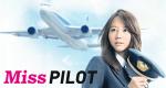 Miss Pilot – Bild: Fuji TV