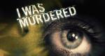 I Was Murdered – Bild: Discovery Communications, LLC./Screenshot