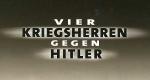 Vier Kriegsherren gegen Hitler – Bild: ARD