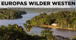 Europas Wilder Westen – Bild: ZDF / © Jody Amiet