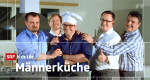 Männerküche – Bild: SRF