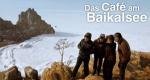 Das Café am Baikalsee – Bild: ZDF