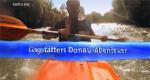 Gagstätters Donauabenteuer – Bild: SWR Fernsehen