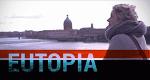 Eutopia – Bild: Kick Film GmbH
