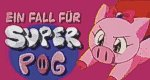 Ein Fall für Super Pig