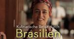 Kulinarische Reise durch Brasilien – Bild: arte