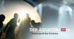 Der Äquator – Breitengrad der Extreme – Bild: SRF