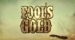 Fool's Gold – Bild: Discovery Communications/Bell Media Television