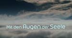 Mit den Augen der Seele – Bild: Bayerisches Fernsehen