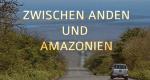 Zwischen Anden und Amazonien – Bild: ZDF