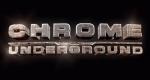 Chrome Underground – Bild: Twofour America