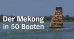 Der Mekong in 50 Booten – Bild: NDR