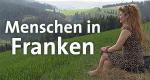 Menschen in Franken – Bild: BR