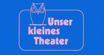 Unser kleines Theater