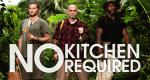 No Kitchen Required - Köche in der Wildnis – Bild: BBC America