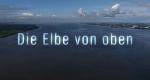 Die Elbe von oben – Bild: MDR/DocStation
