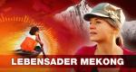 Lebensader Mekong – Bild: SRF