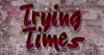 Trying Times – Bild: PBS