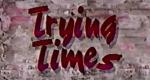 Trying Times – Bild: PBS