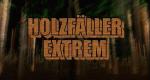 Holzfäller extrem – Bild: DMAX/Screenshot