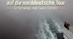 Auf die norddeutsche Tour – Bild: NDR/cineteam-hannover