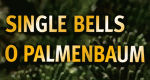 Single Bells / O Palmenbaum – Bild: ARD