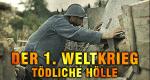 Der 1. Weltkrieg - Tödliche Hölle – Bild: A&E Television Networks, LLC.