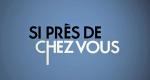 Si près de chez vous – Bild: France 3