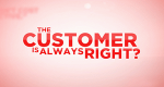 The Customer is Always Right? – Bild: OWN